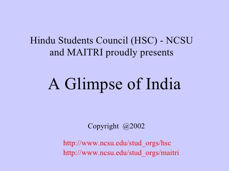 Hindu Students Council (HSC) - NCSU     and MAITRI proudly presents      A Glimpse of India                Copyright @2002...