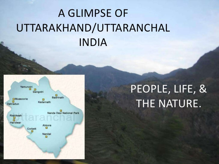 A GLIMPSE OF UTTARAKHAND/UTTARANCHALINDIA<br />PEOPLE, LIFE, & THE NATURE.<br />