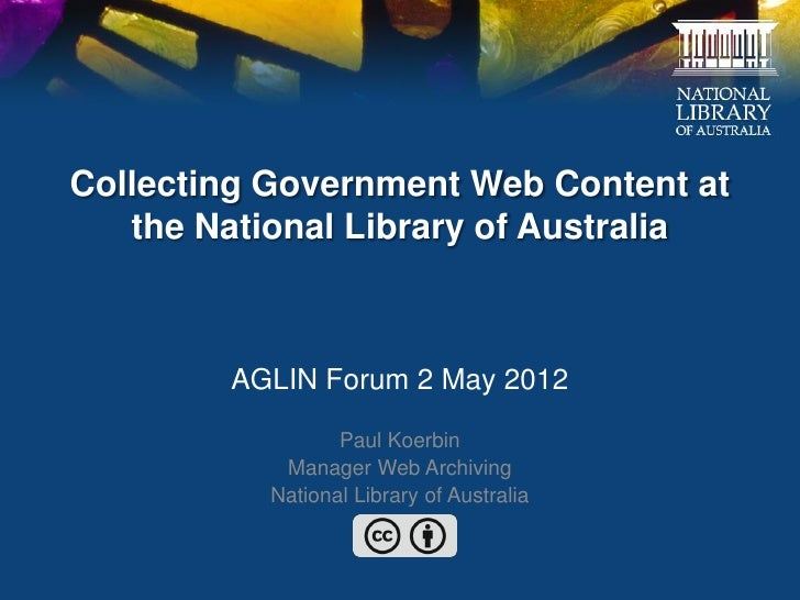 Collecting Government Web Content at   the National Library of Australia        AGLIN Forum 2 May 2012                 Pau...
