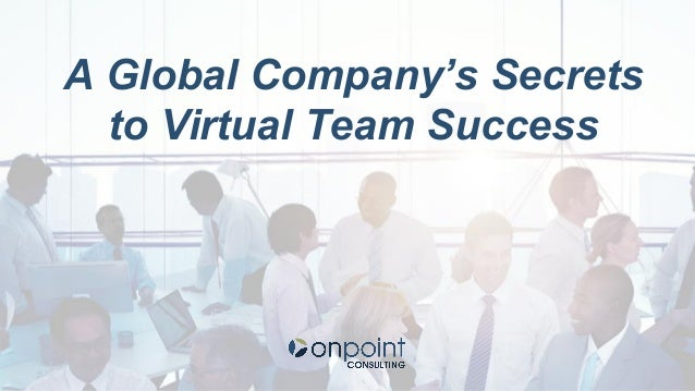 Building a blueprint for virtual team success lessons learned from w a global companys secrets to virtual team success malvernweather Choice Image