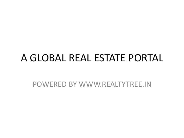 A GLOBAL REAL ESTATE PORTAL POWERED BY WWW.REALTYTREE.IN