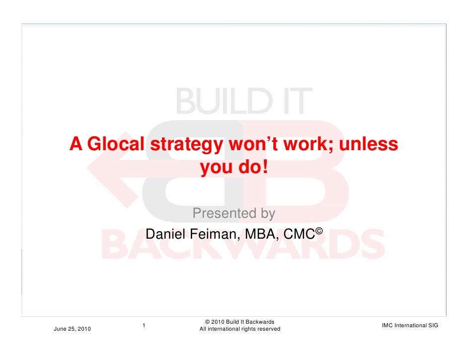 A Glocal strategy won't work; unless                     you do!                         Presented by                 Dani...