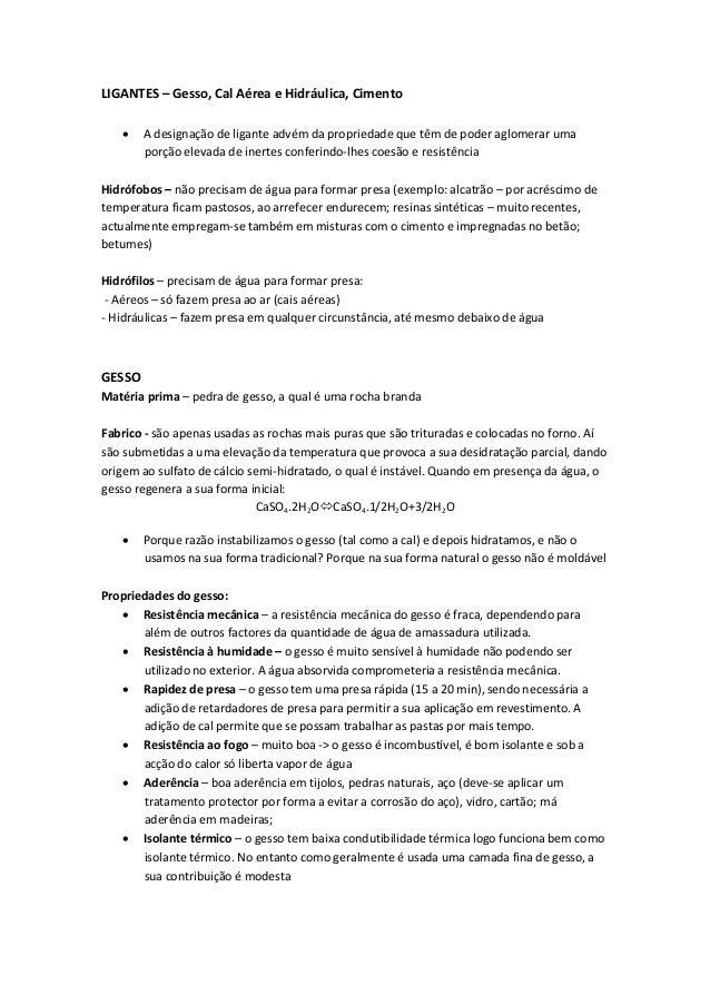 LIGANTES – Gesso, Cal Aérea e Hidráulica, Cimento · A designação de ligante advém da propriedade que têm de poder aglomera...