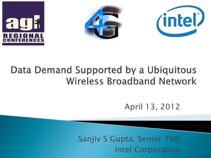 April 13, 2012Sanjiv S Gupta, Senior TME          Intel Corporation