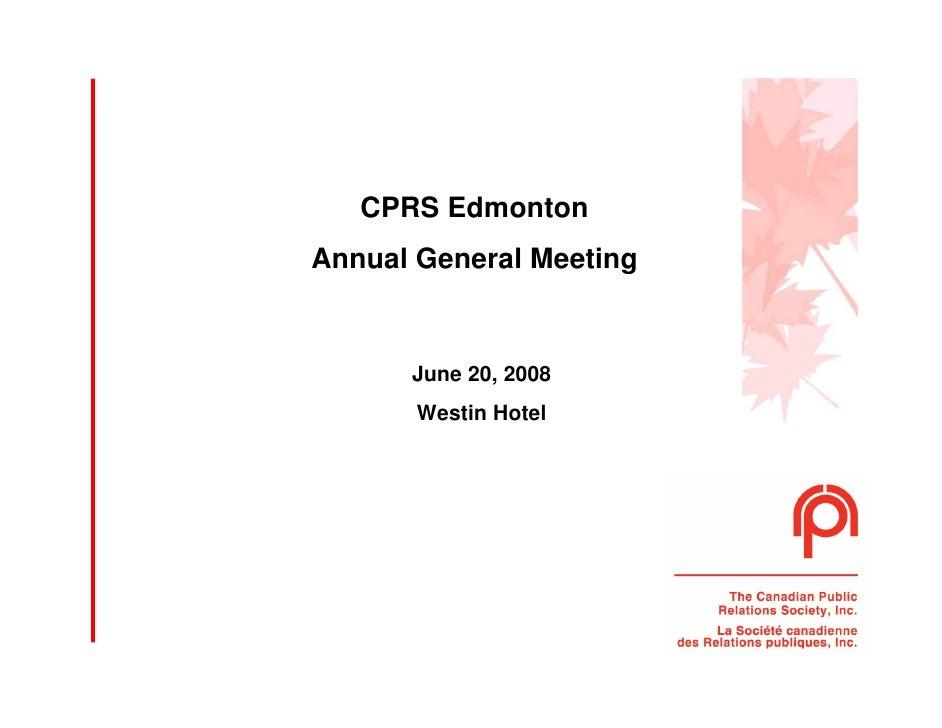 CPRS Edmonton Annual General Meeting         June 20, 2008        Westin Hotel