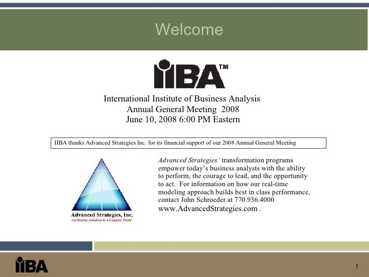 Welcome International Institute of Business Analysis  Annual General Meeting  2008 June 10, 2008 6:00 PM Eastern Advanced ...