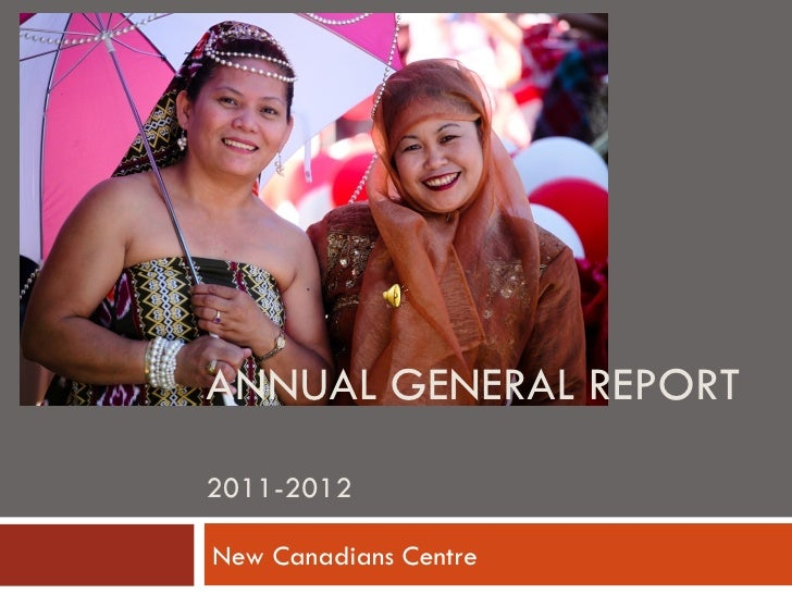 ANNUAL GENERAL REPORT2011-2012New Canadians Centre