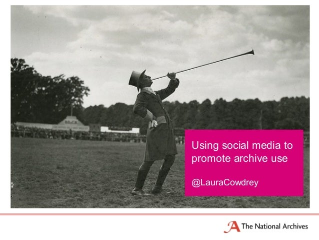 Using social media topromote archive use@LauraCowdrey