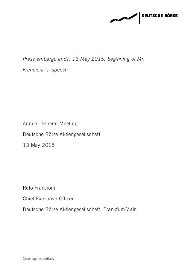 Check against delivery. Press embargo ends: 13 May 2015, beginning of Mr. Francioni´s speech Annual General Meeting Deutsc...