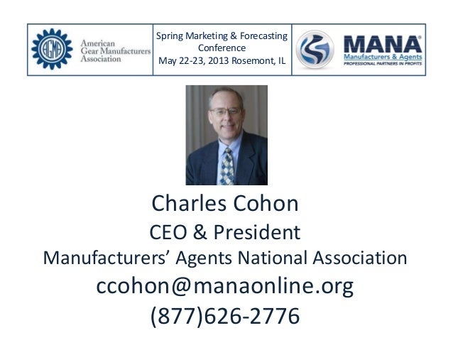 Charles CohonCEO & PresidentManufacturers' Agents National Associationccohon@manaonline.org(877)626-2776Spring Marketing &...