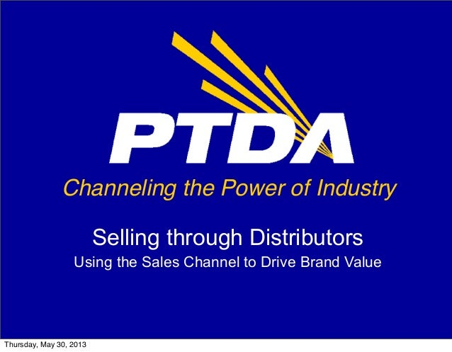 Channeling the Power of IndustrySelling through DistributorsUsing the Sales Channel to Drive Brand ValueThursday, May 30, ...