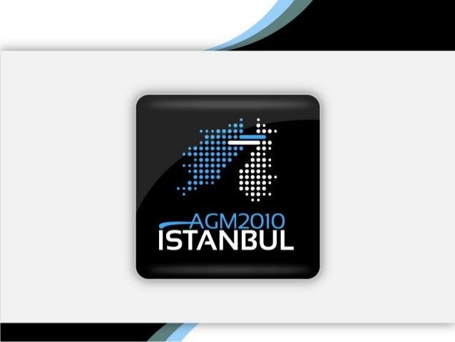 8-11 APRIL 2010 AGM 2010 | ISTANBUL