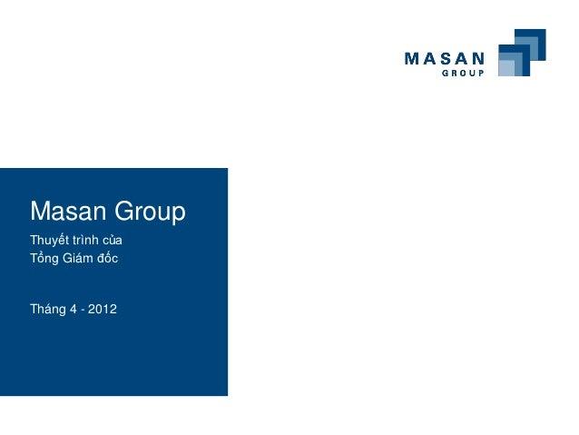 Masan GroupThuyết trình củaTổng Giám đốcTháng 4 - 2012
