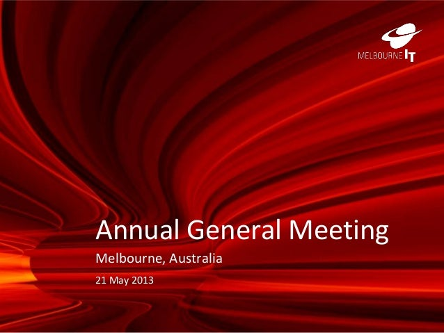 Annual General MeetingMelbourne, Australia21 May 2013