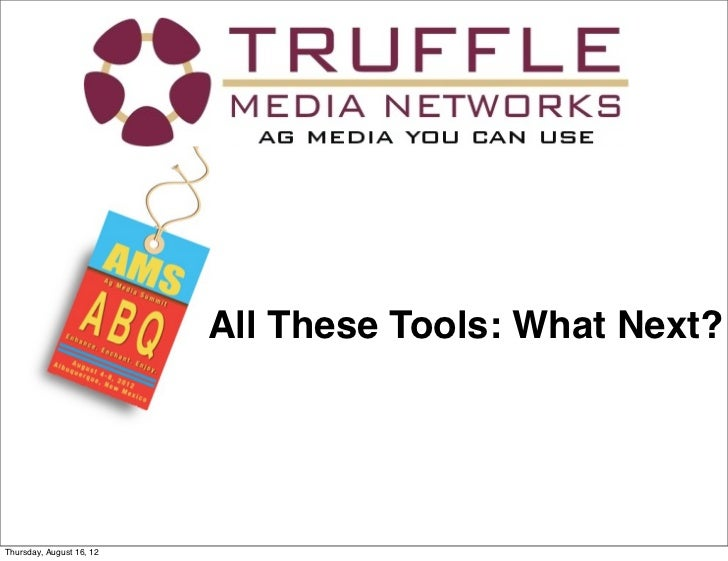 All These Tools: What Next?Thursday, August 16, 12