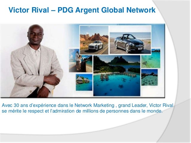 Victor Rival – PDG Argent Global Network Avec 30 ans d'expérience dans le Network Marketing , grand Leader, Victor Rival s...