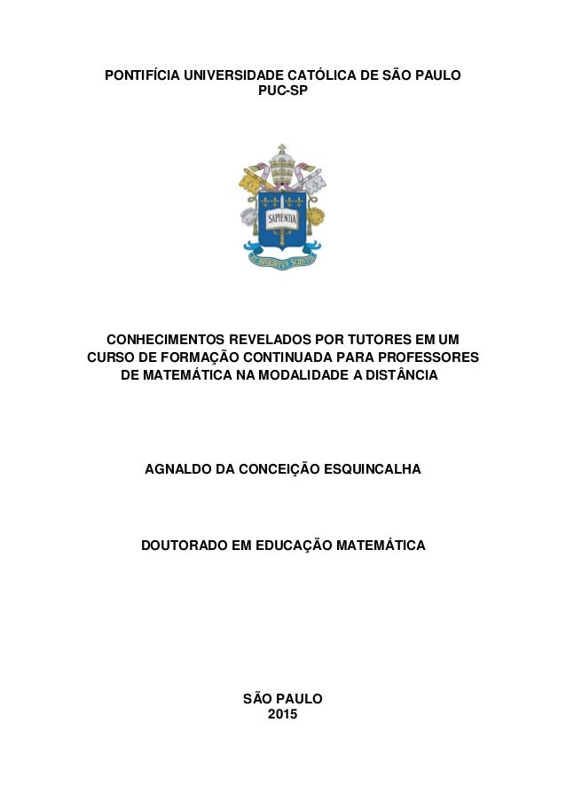 PONTIFÍCIA UNIVERSIDADE CATÓLICA DE SÃO PAULO PUC-SP CONHECIMENTOS REVELADOS POR TUTORES EM UM CURSO DE FORMAÇÃO CONTINUAD...
