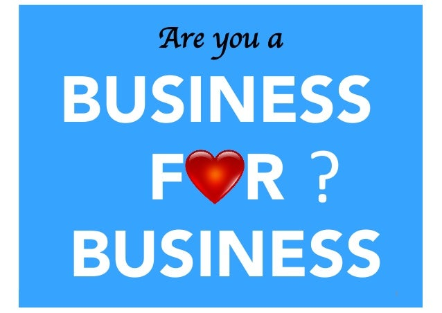 BUSINESS F R BUSINESS 1 Are you a ?