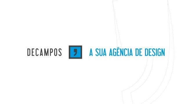 Agencia Decampos Design - Institucional
