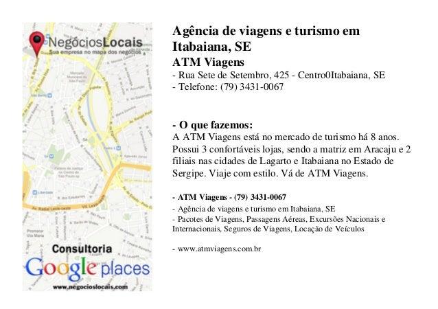 Agência de viagens e turismo emItabaiana, SEATM Viagens- Rua Sete de Setembro, 425 - Centro0Itabaiana, SE- Telefone: (79) ...