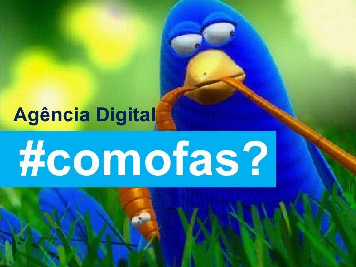 Agência Digital #comofas?