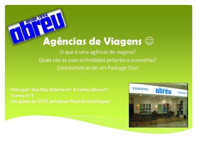 Agências de Viagens                        O que é uma agência de viagens?              Quais são as suas actividades pró...