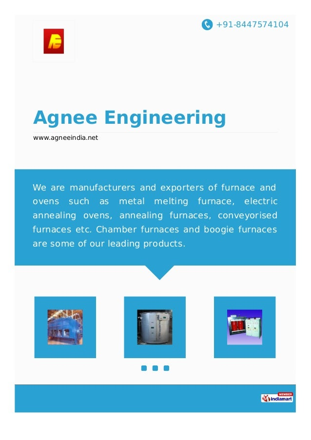 +91-8447574104 Agnee Engineering www.agneeindia.net We are manufacturers and exporters of furnace and ovens such as metal ...