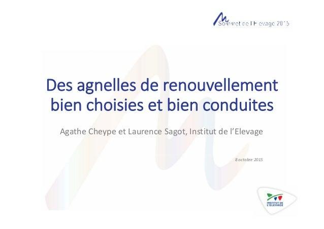 Desagnellesderenouvellement bienchoisiesetbienconduites AgatheCheypeetLaurenceSagot,Institutdel'Elevage 8oc...