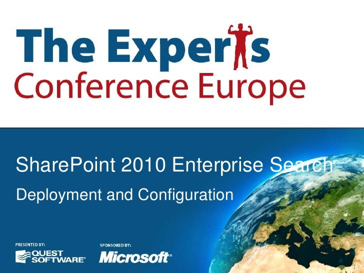 SharePoint 2010 Enterprise Search<br />Deployment and Configuration<br />