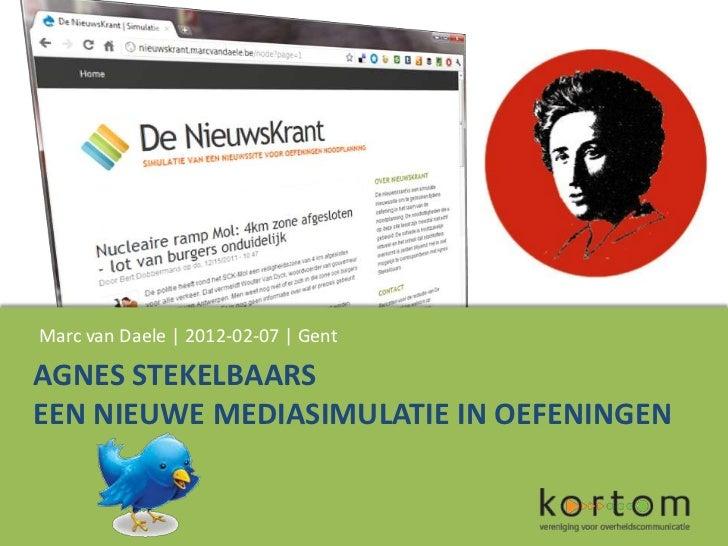 Marc van Daele | 2012-02-07 | GentAGNES STEKELBAARSEEN NIEUWE MEDIASIMULATIE IN OEFENINGEN
