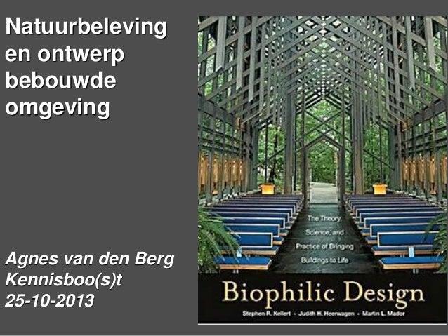 Natuurbeleving en ontwerp bebouwde omgeving  Agnes van den Berg Kennisboo(s)t 25-10-2013