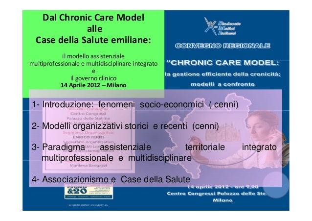 Dal Chronic Care Model alle Case della Salute emiliane: il modello assistenziale multiprofessionale e multidisciplinare in...