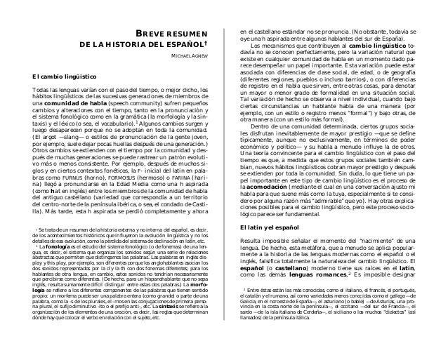 BREVE RESUMEN DE LA HISTORIA DEL ESPAÑOL† MICHAEL AGNEW El cambio lingüístico Todas las lenguas varían con el paso del tie...