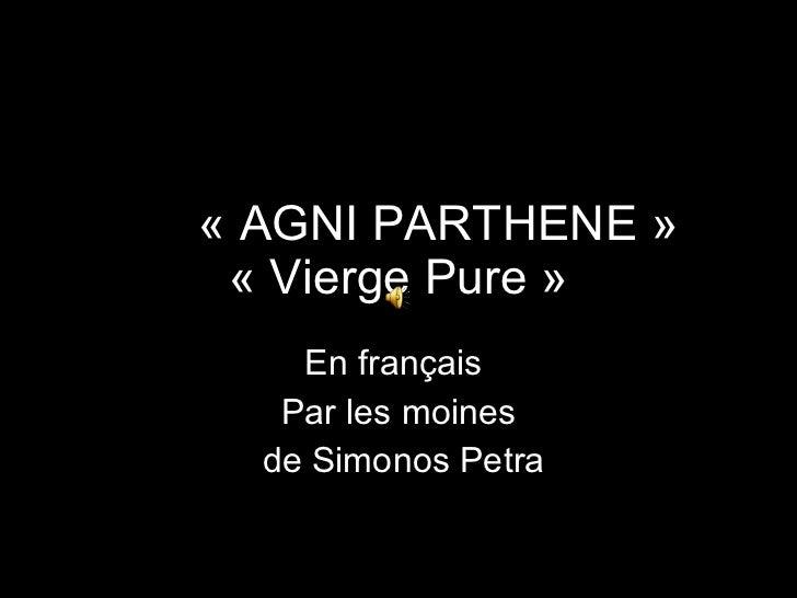 «AGNI PARTHENE» «Vierge Pure» En français  Par les moines de Simonos Petra