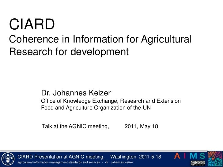 CIARD <br />Coherence in Information for Agricultural Research for development<br />Dr. Johannes Keizer<br />Office ofKnow...