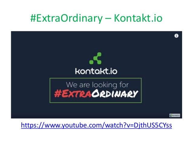 #ExtraOrdinary – Kontakt.io https://www.youtube.com/watch?v=DjthUS5CYss