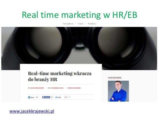 Real time marketing w HR/EB www.jacekkrajewski.pl