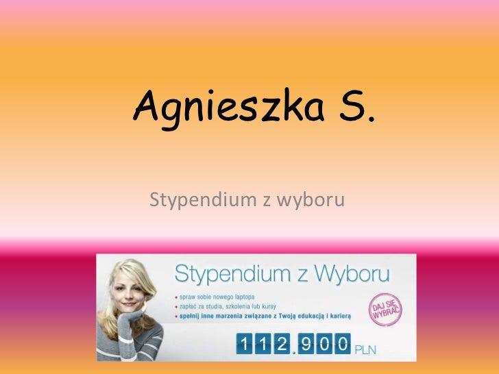 Agnieszka S.Stypendium z wyboru