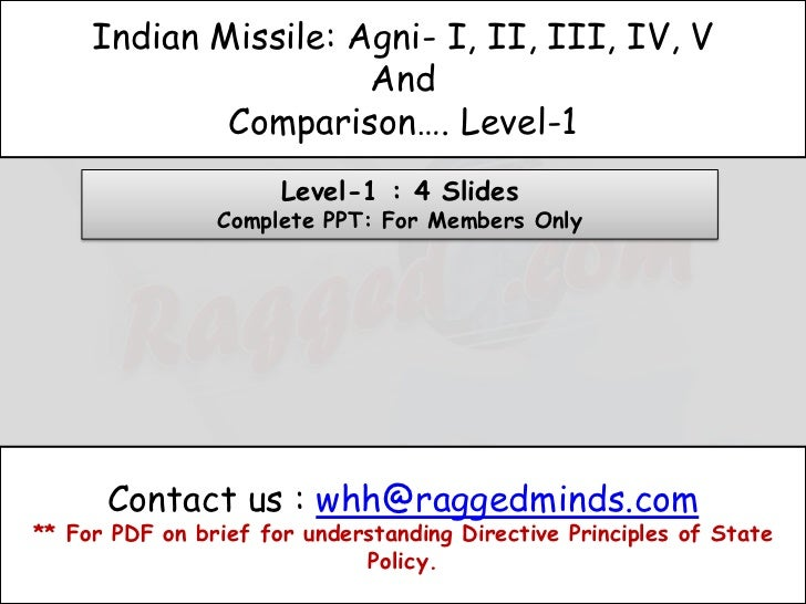 Indian Missile: Agni- I, II, III, IV, V                      And             Comparison…. Level-1                      Lev...