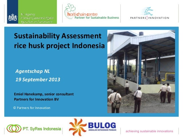 Sustainability Assessment rice husk project Indonesia Agentschap NL 19 September 2013 Emiel Hanekamp, senior consultant Pa...