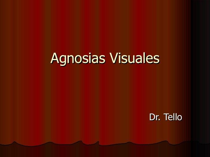 Agnosias Visuales Dr. Tello