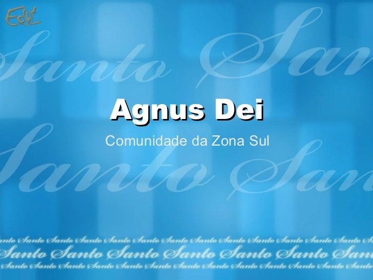 Agnus Dei Comunidade da Zona Sul