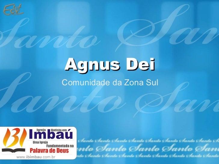 Agnus DeiComunidade da Zona Sul