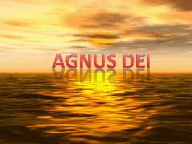 AGNUS DEI<br />