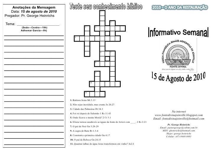 Anotações da Mensagem     Data: 15 de agosto de 2010                                         1  Pregador: Pr. George Heinr...