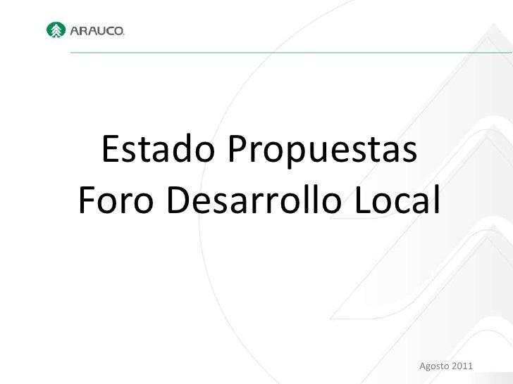 Estado PropuestasForo Desarrollo Local                   Agosto 2011