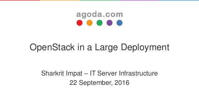 Agoda open stack in a large scale deployment