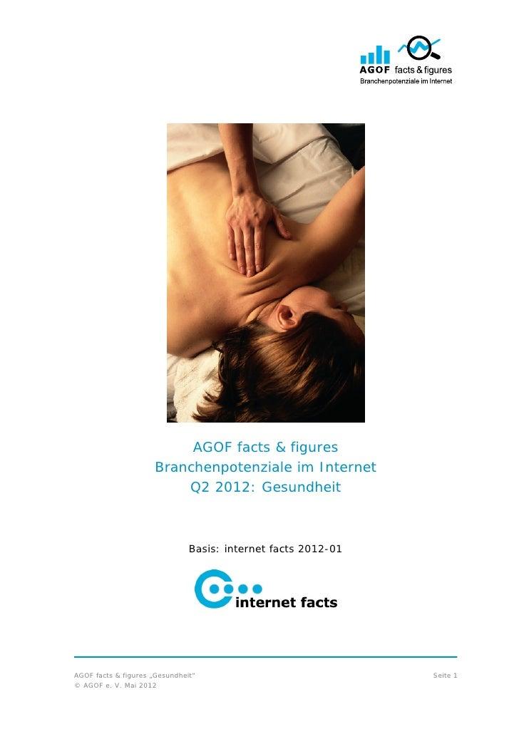 AGOF facts & figures                      Branchenpotenziale im Internet                          Q2 2012: Gesundheit     ...