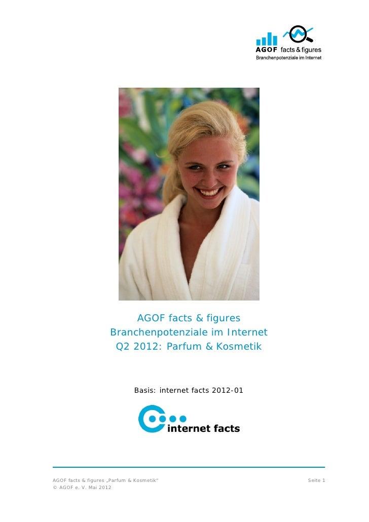 AGOF facts & figures                     Branchenpotenziale im Internet                      Q2 2012: Parfum & Kosmetik   ...
