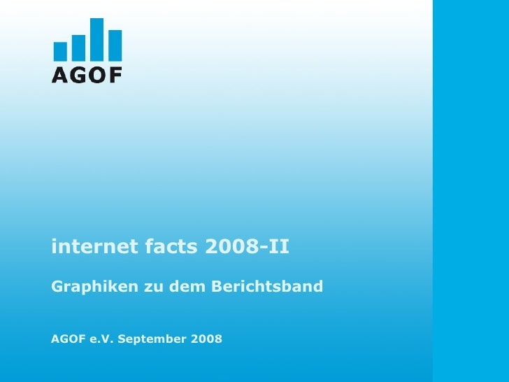 internet facts 2008-II Graphiken zu dem Berichtsband AGOF e.V. September 2008